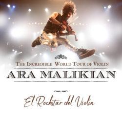 ¡ARA MALIKIAN, EL ROCK STAR DEL VIOLÍN!