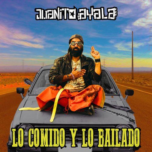 """Juanito Ayala """"Lo comido lo bailado"""""""